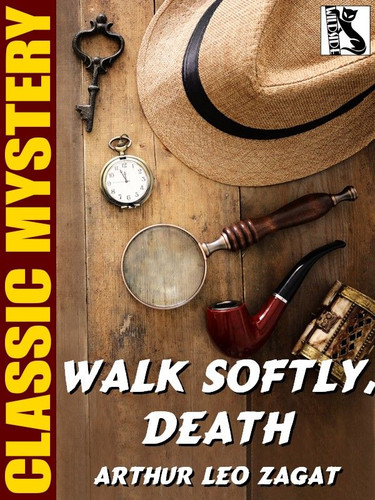 Walk Softly, Death, by Arthur Leo Zagat (epub/Kindle)