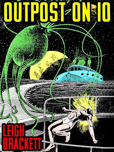 Outpost on Io, by Leigh Brackett (epub/Kindle)