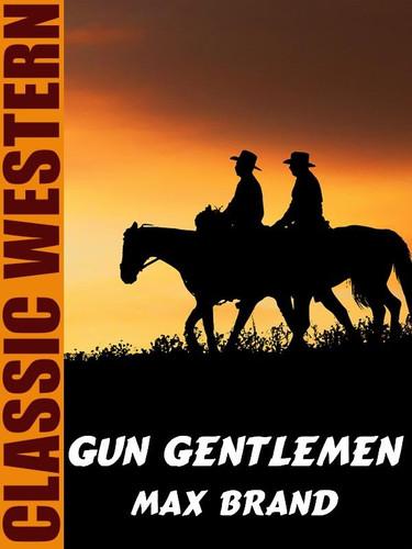 Gun Gentlemen, by Max Brand (epub/Kindle)