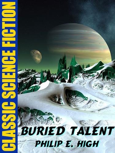 Buried Talent, by Philip E. High (epub/Kindle)