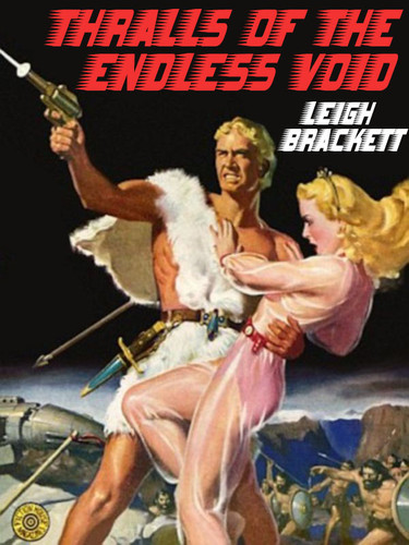 Thralls of the Endless Night, by Leigh Brackett (epub/Kindle)