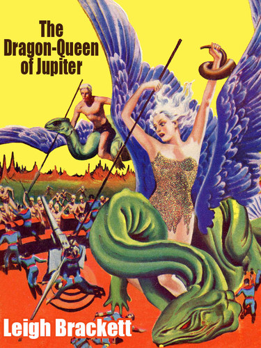 The Dragon Queen of Jupiter, by Leigh Brackett (epub/Kindle)