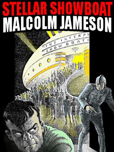 Stellar Showboat, by Malcolm Jameson (epub/Kindle)