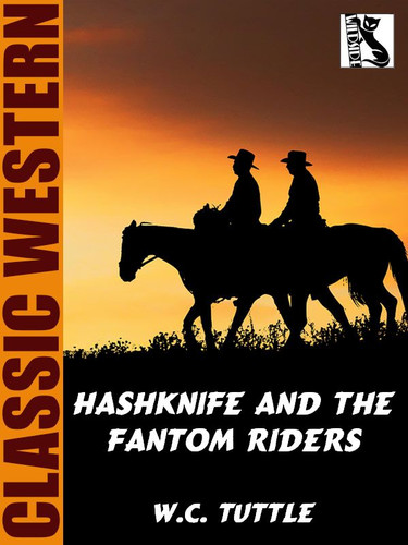 Hashknife and the Fantom Riders, by W.C. Tuttle (epub/Kindle)