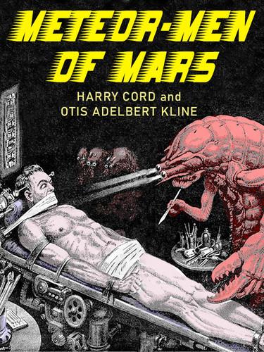Meteor Men of Mars, by Harry Cord and Otis Adelbert Kline (epub/Kindle)