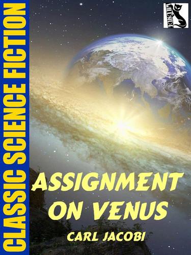 Assignment on Venus, by Carl Jacobi (epub/Kindle)