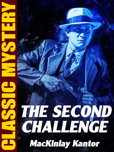 The Second Challenge, by MacKinlay Kantor (epub/Kindle)