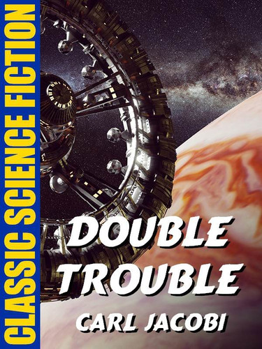 Double Trouble, by Carl Jacobi (epub/Kindle)