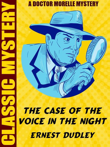 The Case of the Voice in the Night, by Ernest Dudley (epub/Kindle) [Dr. Morelle]