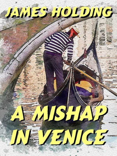 A Mishap in Venice, by James Holding (epub/Kindle)