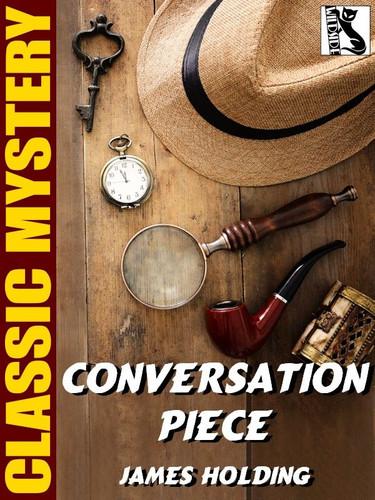Conversation Piece, by James Holding (epub/Kindle)