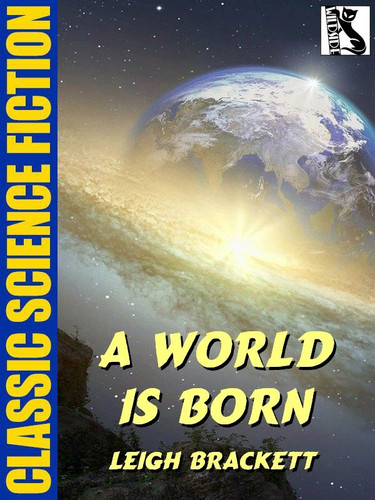 A World is Born, by Leigh Brackett (epub/Kindle)