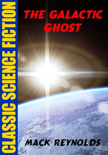 The Galactic Ghost, by Mack Reynolds (epub/Kindle)