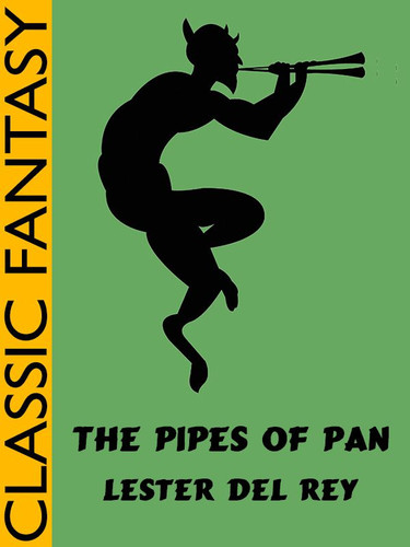 The Pipes of Pan, by Lester del Rey (epub/Kindle)