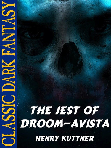 The Jest of Droom-Avista, by Henry Kuttner  (epub/Kindle)