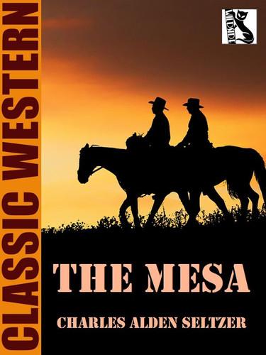 The Mesa, by Charles Alden Seltzer (epub/Kindle/pdf)