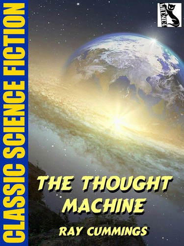 The Thought Machine, by Ray Cummings (epub/Kindle)
