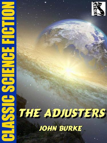 The Adjusters, by John Burke (epub/Kindle)