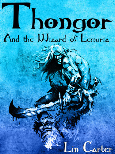Thongor and the Wizard of Lemuria, by Lin Carter (epub/Kindle)