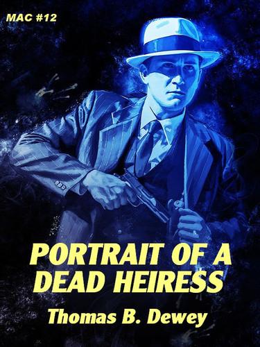 Portrait of a Dead Heiress, by Thomas B. Dewey [Mac #12] (epub/Kindle)
