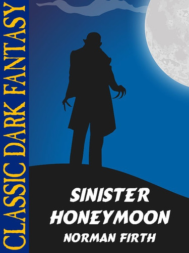 Sinister honeymoon, by Norman Firth (epub/Kindle)