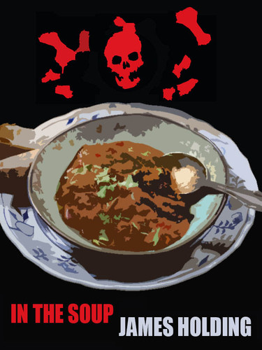 In the Soup, by James Holding (epub/Kindle)