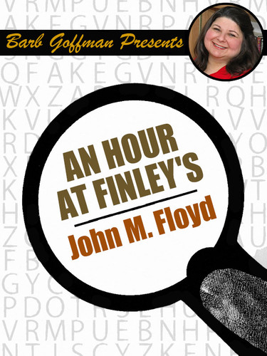 AnHour at Finley's, by John M. Floyd (epub/Kindle) [Barb Goffman Presents]
