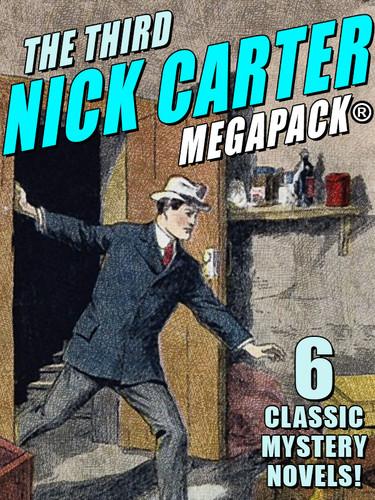 The Third Nick Carter MEGAPACK®, by Nicholas Carter (epub/Kindle)