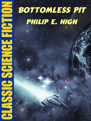 Bottonless Pit, by Philip E. High (epub/Kindle)