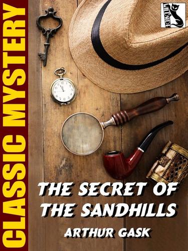 The Secret of the Sandhills, by Arthur Gask (epub/Kindle)
