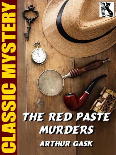 The Red Paste Murders, by Arthur Gask (epub/Kindle)