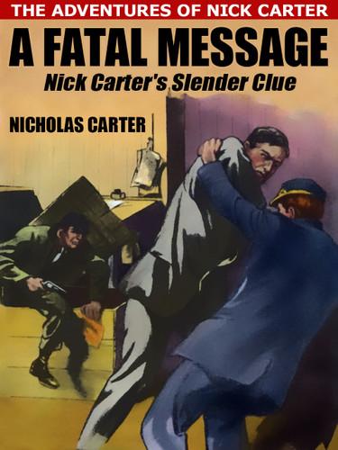A Fatal Message, by Nicholas Carter (epub/Kindle)