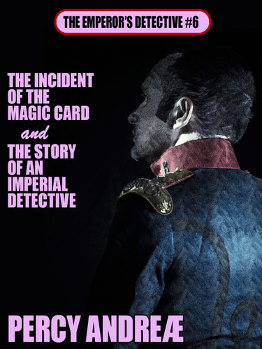 The Emperor's Detective #6, by Percy Andreae (epub/Kindle)