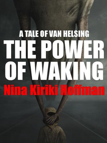 The Power of Waking, by Nina Kiriki Hoffman (epub/Kindle)