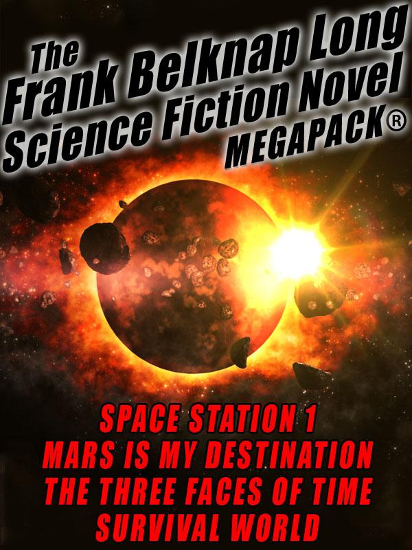 The Frank Belknap Long Science Fiction Novel MEGAPACK®: 4 Great Novels  (epub/Mobi/pdf)