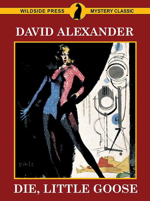 Die, Little Goose!, by David Alexander [Bart  Hardin series]