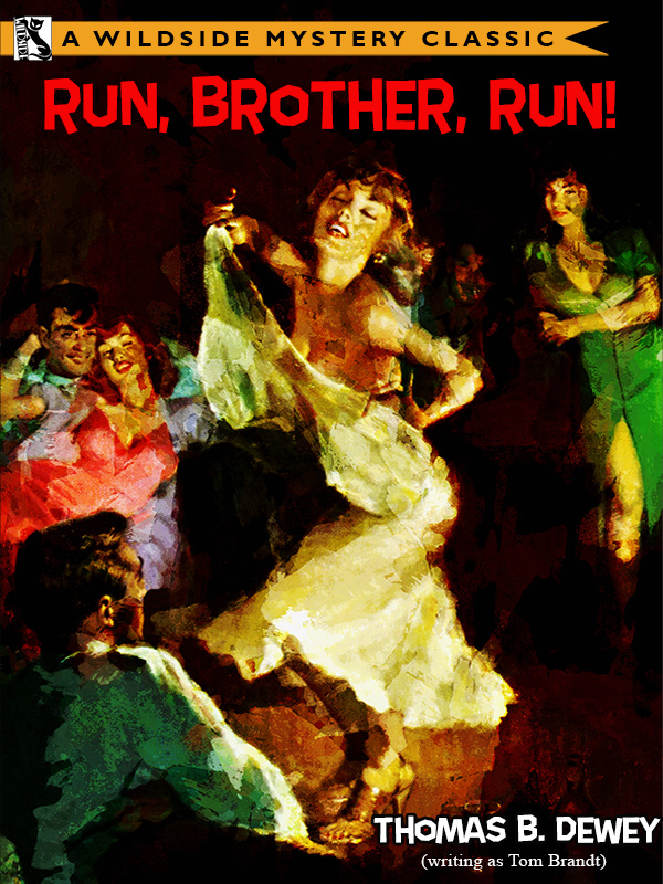 Run, Brother, Run!, by Thomas B. Dewey (epub/Kindle/pdf)