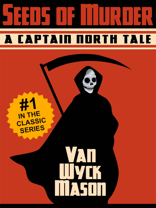 Hugh North 01: Seeds of Murder, by Van Wyck Mason (epub/Kindle/pdf)