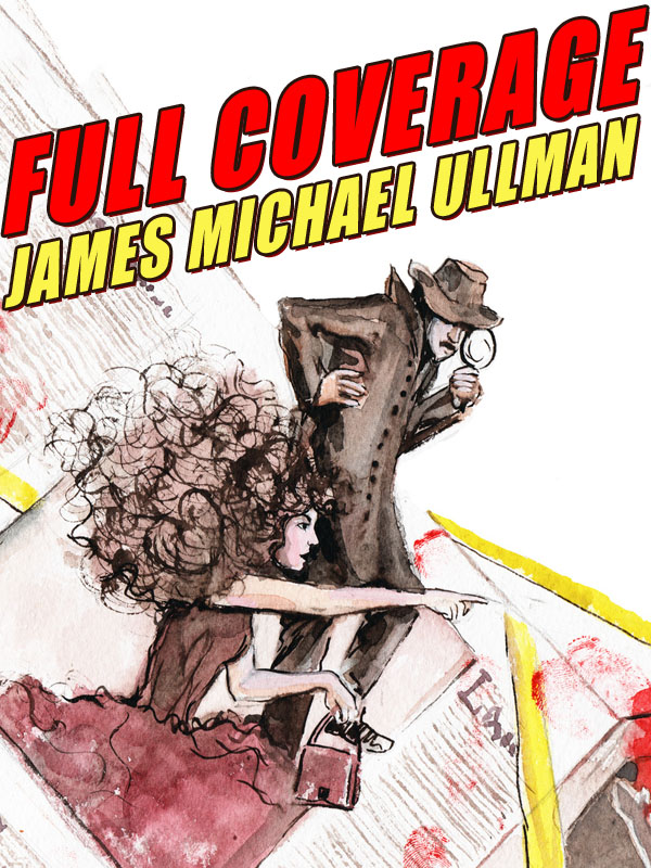 Full Coverage, by James Michael Ullman  (epub/Kindle/pdf)