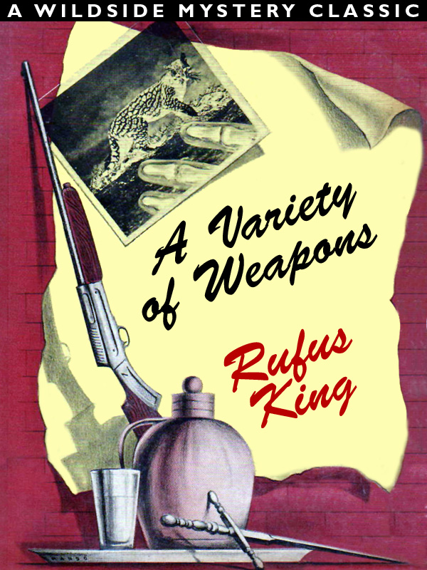 A Variety of Weapons, by Rufus King (epub/Kindle/pdf)