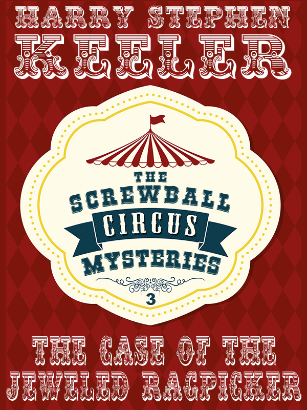 The Case of the Jeweled Ragpicker (The Screwball Circus Mysteries, Vol. 3), by Harry Stephen Keeler  (epub/Kindle/pdf)