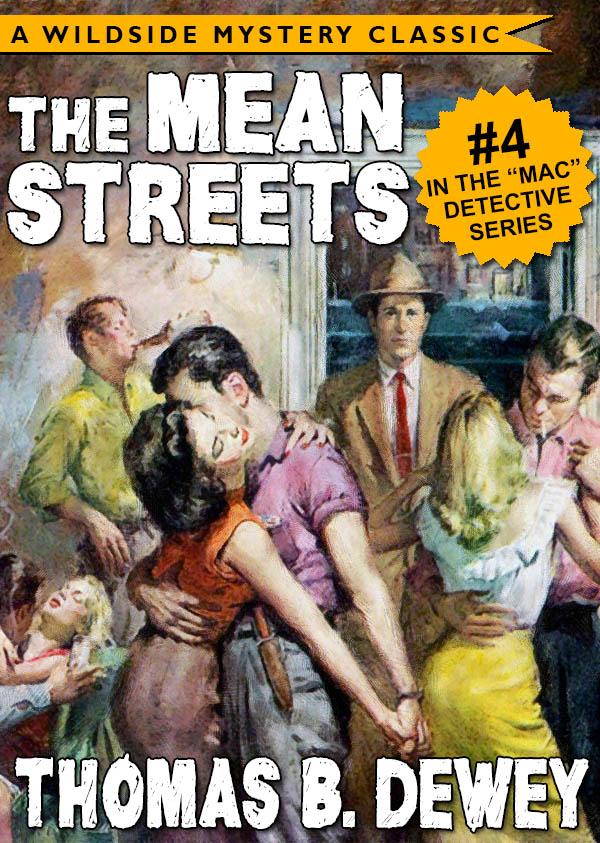 Mac Detective Series 04: The Mean Streets, by Thomas B. Dewey