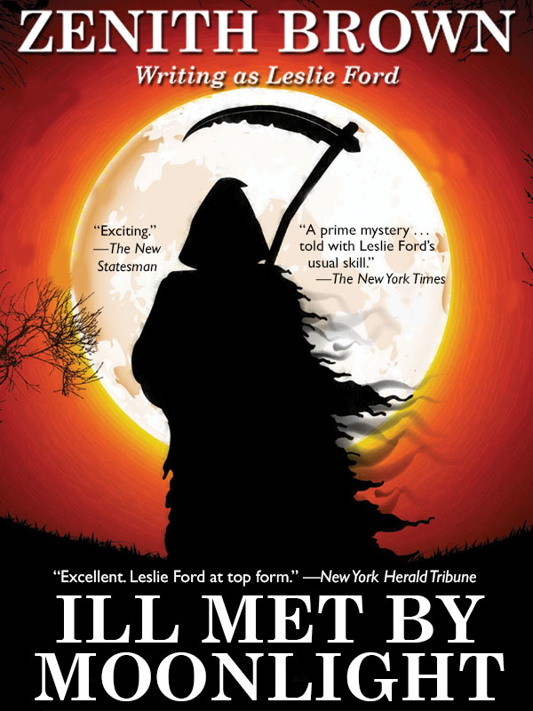 Ill Met by Moonlight, by Zenith Brown writing as Leslie Ford  (epub/Kindle/pdf)