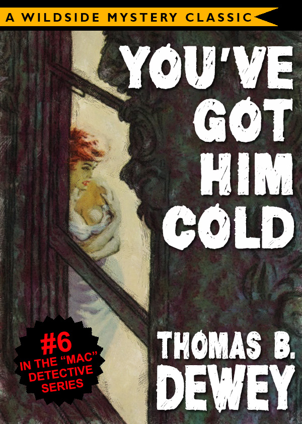 You've Got Him Cold, by Thomas B. Dewey (Mac #6)  (epub/Kindle/pdf)