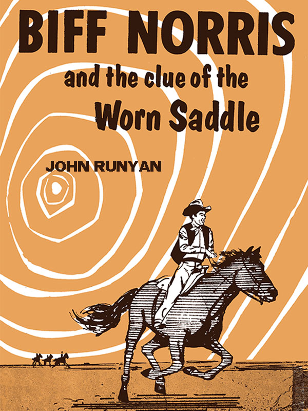 Biff Norris And The Clue Of The Worn Saddle By John Runyan Epub