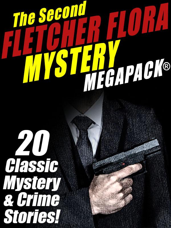 The Second Fletcher Flora Mystery MEGAPACK®, by Fletcher Flora  (epub/Kindle/pdf)