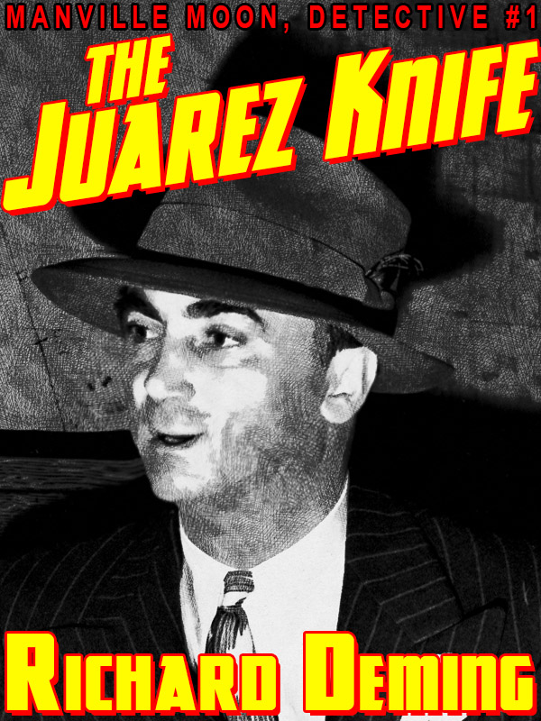 The Juarez Knife (Manville Moon, Detective #1), by Richard Deming (epub/Kindle/pdf)