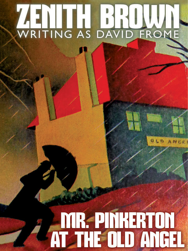 Mr. Pinkerton at the Old Angel, by Zenith Brown (writing as David Frome) (epub/Kindle/pdf)