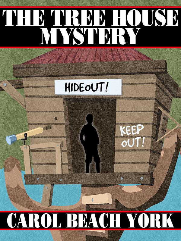The Tree House Mystery, by Carol Beach York (epub/Kindle/pdf)