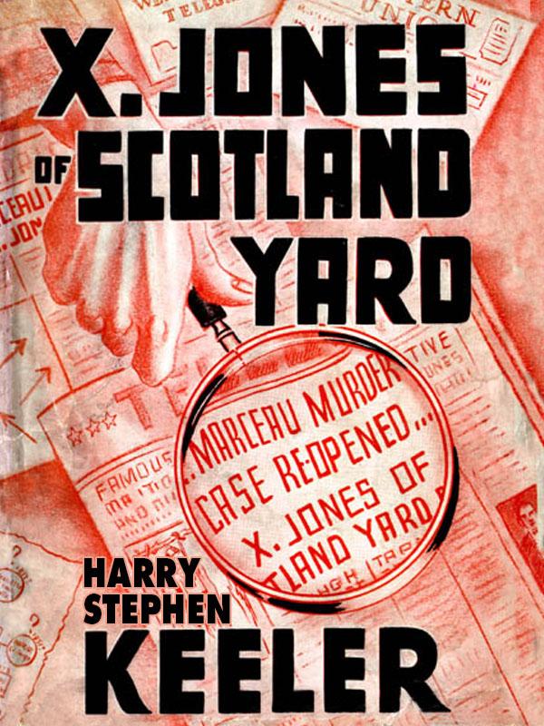 X. Jones—Of Scotland Yard (Marceau Series #2), by Harry Stephen Keeler (epub/Kindle/pdf)